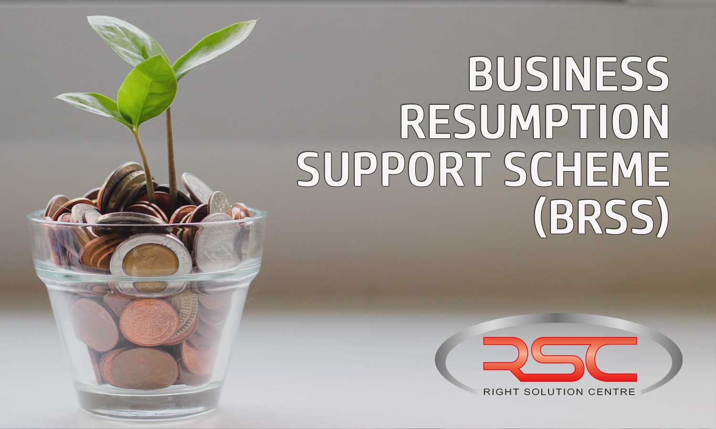 Business Resumption Support Scheme (BRSS)